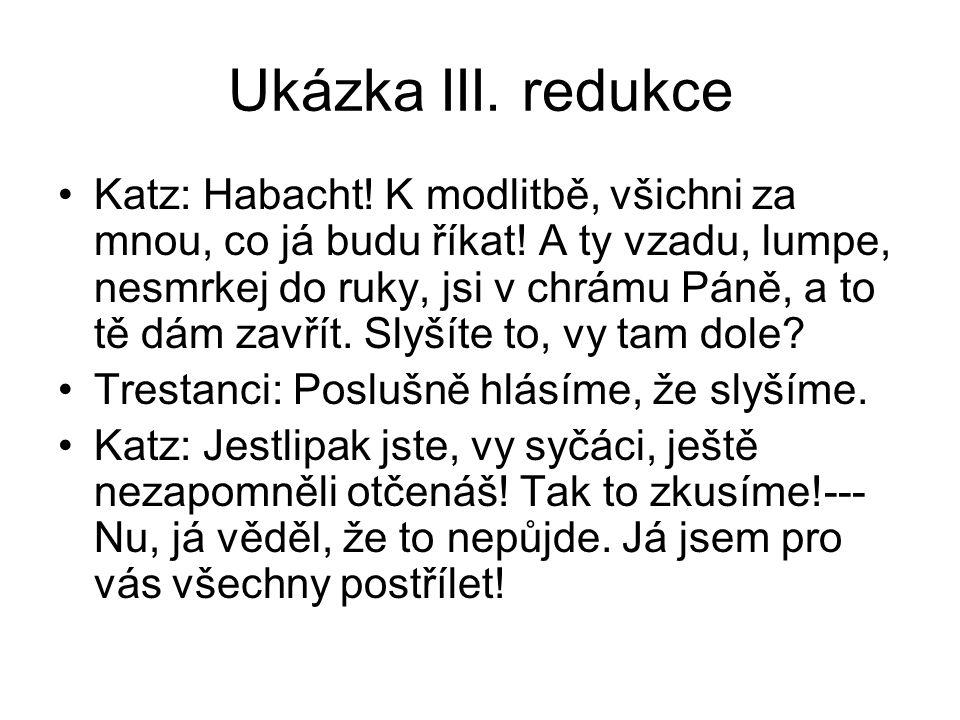 Ukázka III.redukce Katz: Habacht. K modlitbě, všichni za mnou, co já budu říkat.