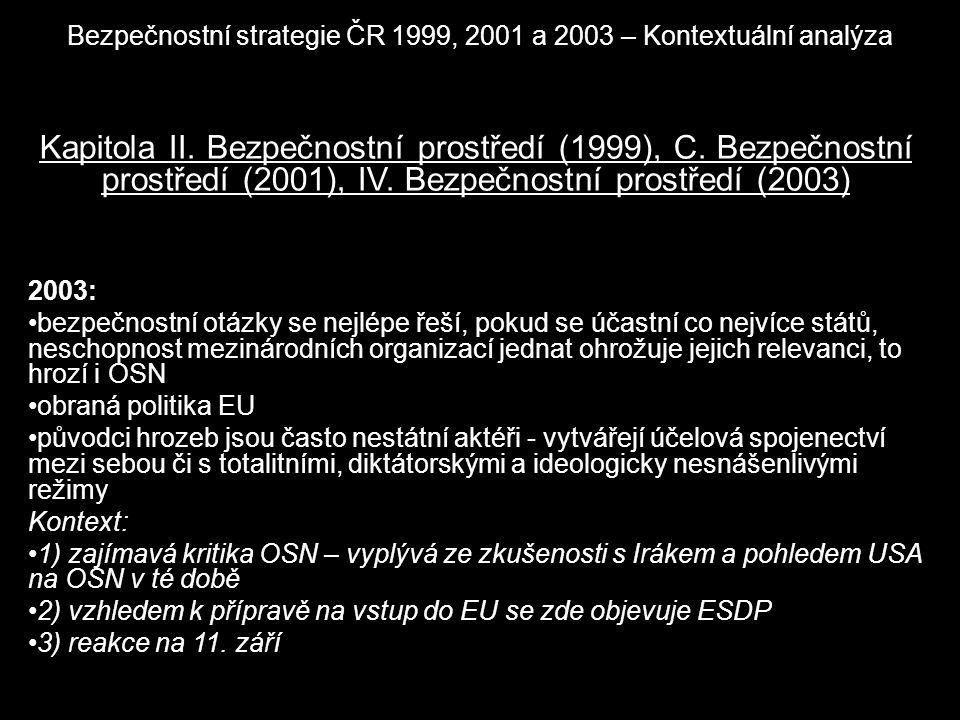 Bezpečnostní strategie ČR 1999, 2001 a 2003 – Kontextuální analýza Kapitola II. Bezpečnostní prostředí (1999), C. Bezpečnostní prostředí (2001), IV. B