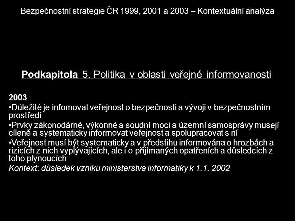 Bezpečnostní strategie ČR 1999, 2001 a 2003 – Kontextuální analýza Podkapitola 5. Politika v oblasti veřejné informovanosti 2003 Důležité je infomovat