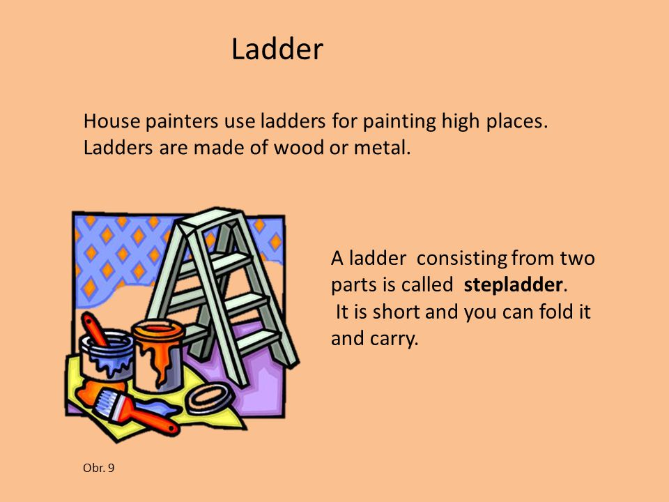 Ladder House painters use ladders for painting high places.