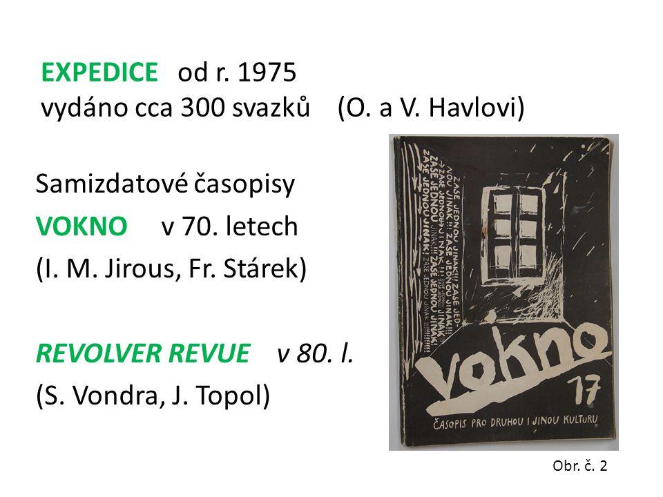 Samizdatové časopisy VOKNO v 70. letech (I. M. Jirous, Fr.