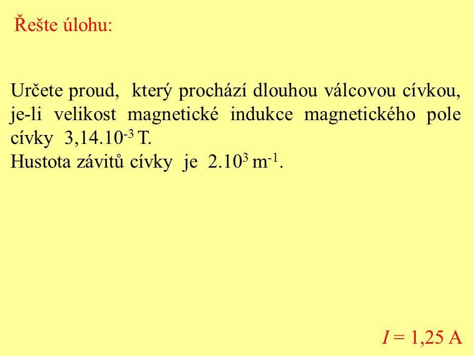 Určete proud, který prochází dlouhou válcovou cívkou, je-li velikost magnetické indukce magnetického pole cívky 3,14.10 -3 T.