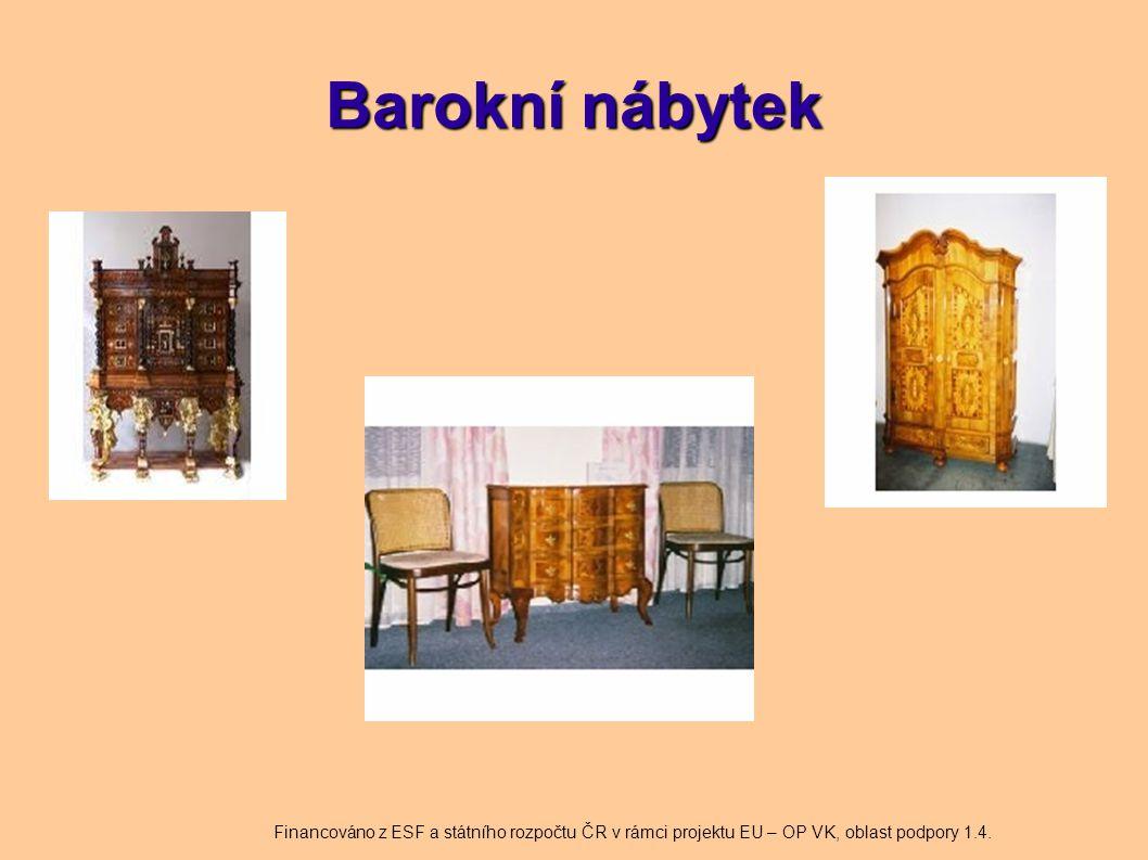 Barokní nábytek Financováno z ESF a státního rozpočtu ČR v rámci projektu EU – OP VK, oblast podpory 1.4.