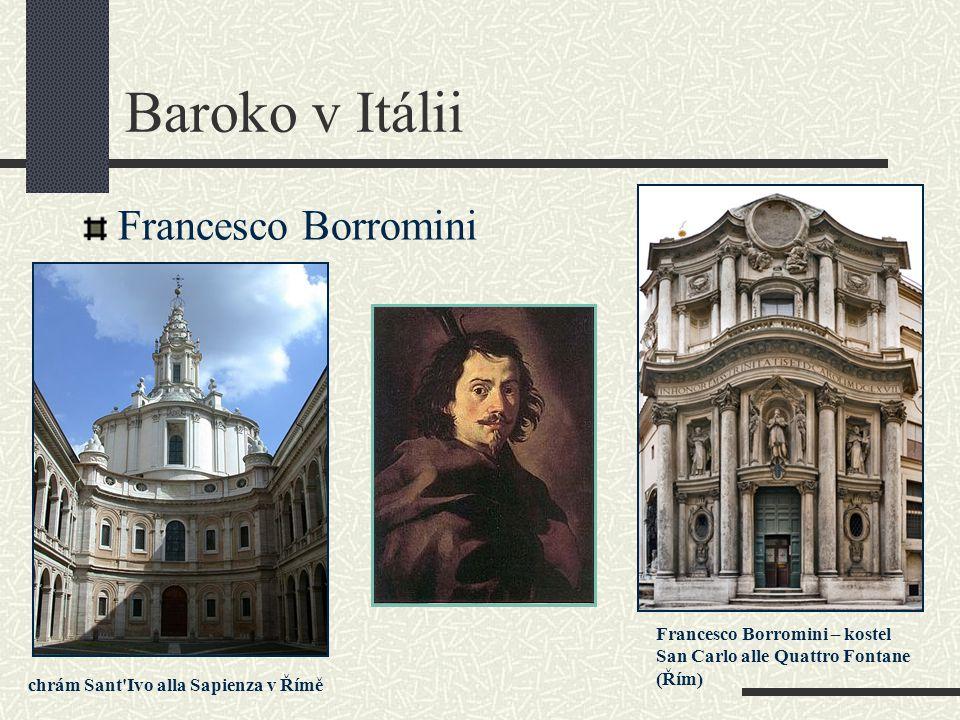 Francesco Borromini Baroko v Itálii chrám Sant'Ivo alla Sapienza v Římě Francesco Borromini – kostel San Carlo alle Quattro Fontane (Řím)