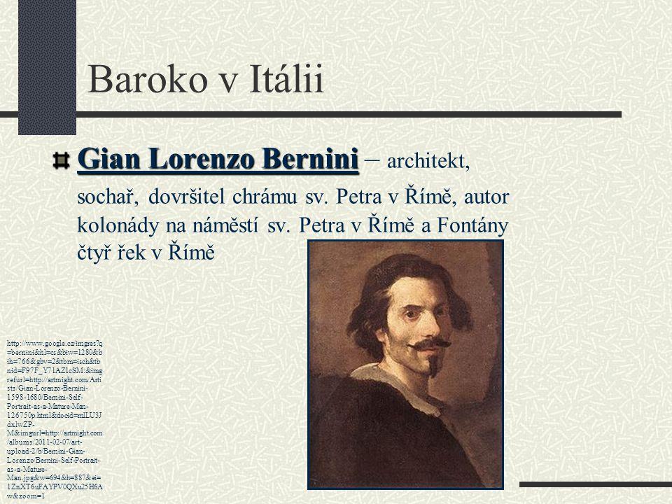 Baroko v Itálii Gian Lorenzo Bernini Gian Lorenzo Bernini – architekt, sochař, dovršitel chrámu sv. Petra v Římě, autor kolonády na náměstí sv. Petra