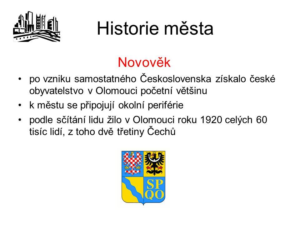 Historie města Novověk po vzniku samostatného Československa získalo české obyvatelstvo v Olomouci početní většinu k městu se připojují okolní periférie podle sčítání lidu žilo v Olomouci roku 1920 celých 60 tisíc lidí, z toho dvě třetiny Čechů