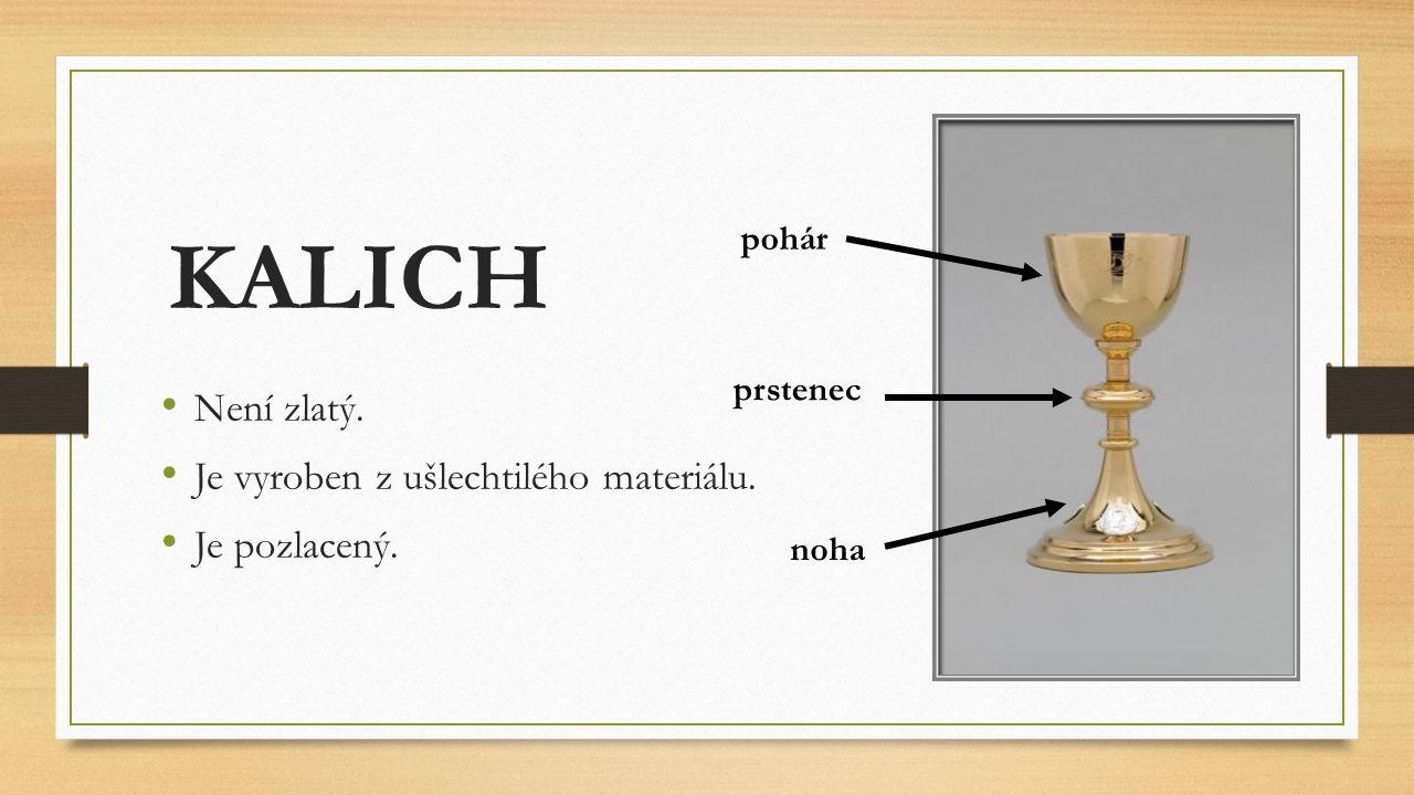 KALICH Není zlatý. Je vyroben z ušlechtilého materiálu. Je pozlacený. pohár prstenec noha
