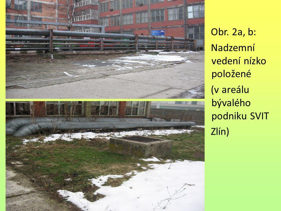 Obr. 2a, b: Nadzemní vedení nízko položené (v areálu bývalého podniku SVIT Zlín)