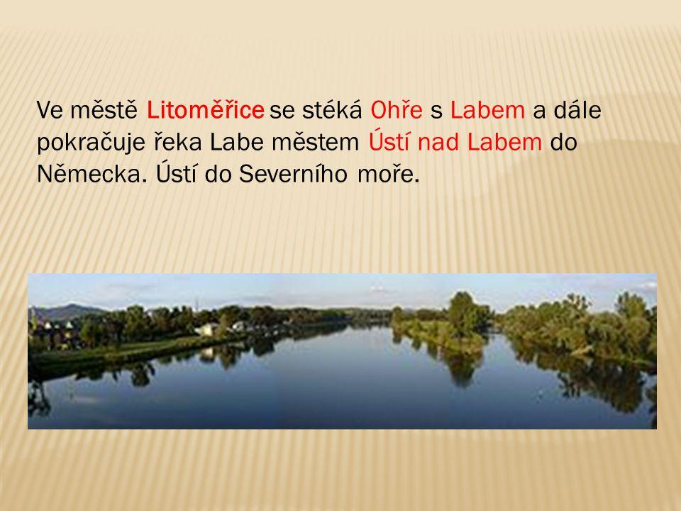 Ve městě Litoměřice se stéká Ohře s Labem a dále pokračuje řeka Labe městem Ústí nad Labem do Německa. Ústí do Severního moře.
