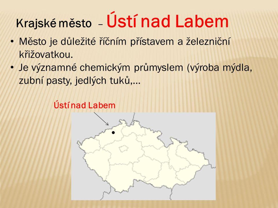 ● Ústí nad Labem Krajské město – Ústí nad Labem Město je důležité říčním přístavem a železniční křižovatkou. Je významné chemickým průmyslem (výroba m