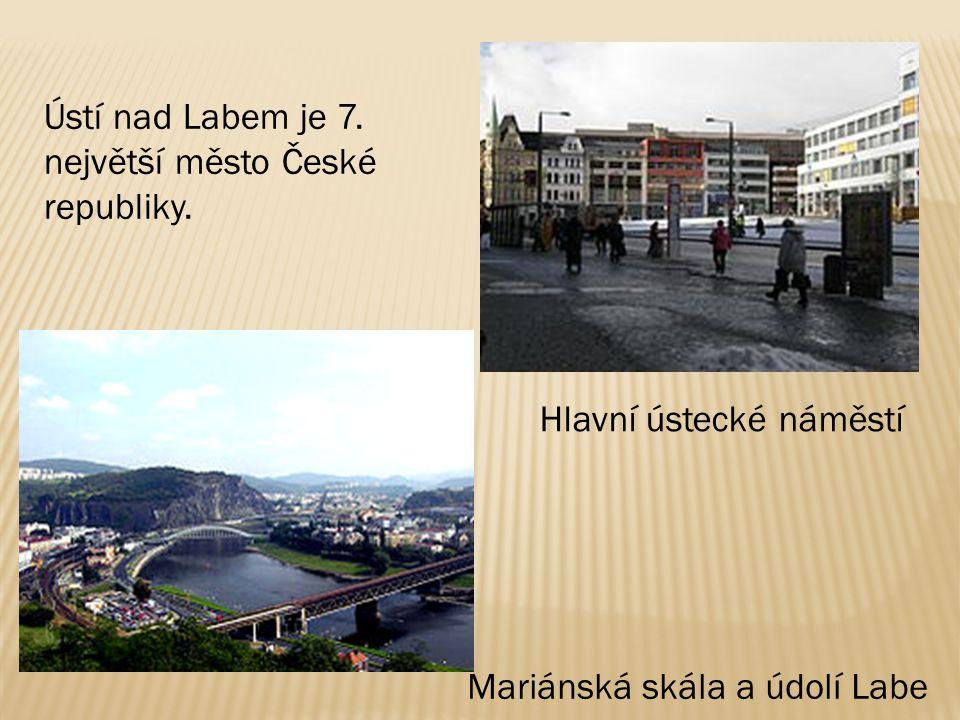 Mariánská skála a údolí Labe Hlavní ústecké náměstí Ústí nad Labem je 7. největší město České republiky.