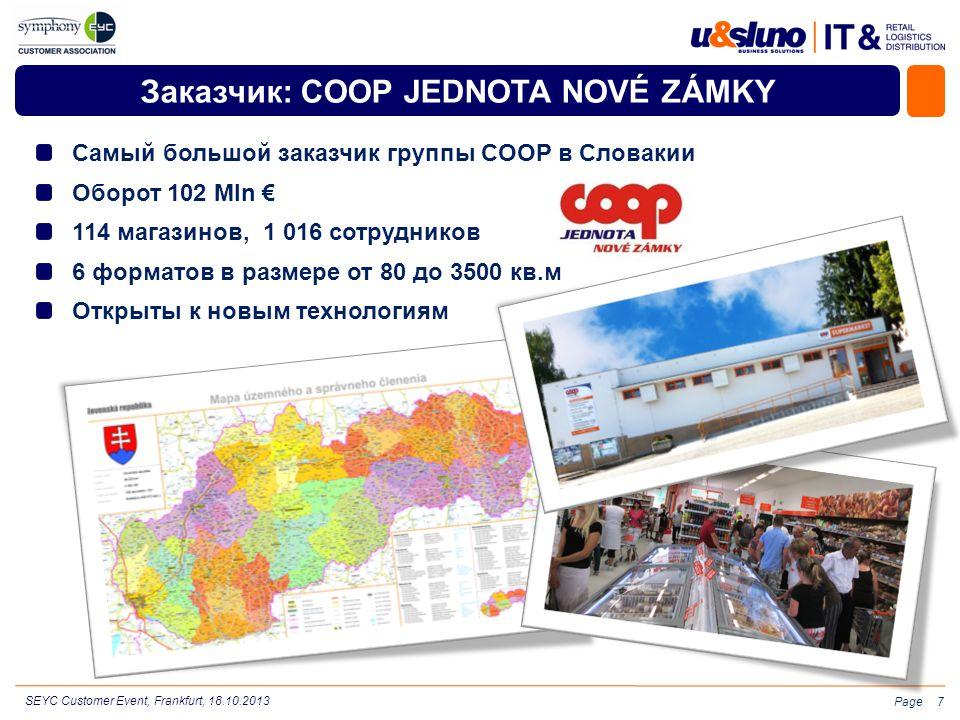 Page Заказчик: COOP JEDNOTA NOVÉ ZÁMKY Самый большой заказчик группы COOP в Словакии Оборот 102 Mln € 114 магазинов, 1 016 сотрудников 6 форматов в ра