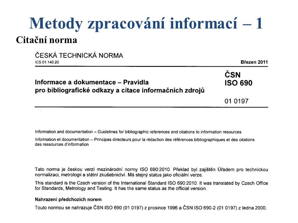 Metody zpracování informací – 1 Monografie: CEJPEK, Jiří.