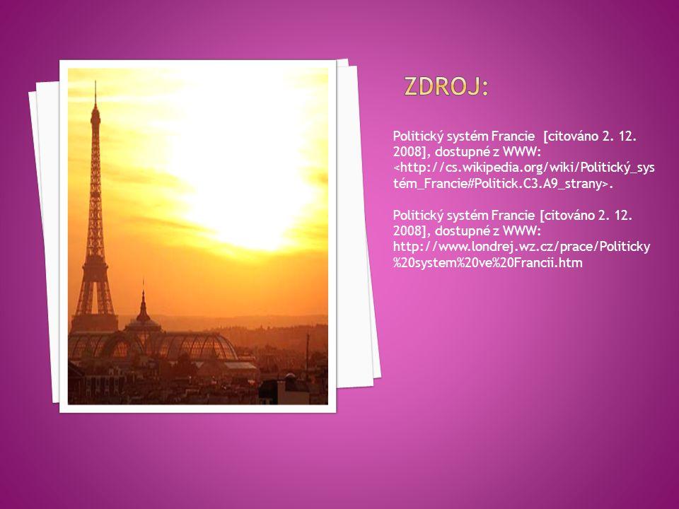 Politický systém Francie [citováno 2. 12. 2008], dostupné z WWW:. Politický systém Francie [citováno 2. 12. 2008], dostupné z WWW: http://www.londrej.