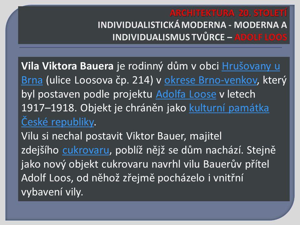 Vila Viktora Bauera je rodinný dům v obci Hrušovany u Brna (ulice Loosova čp.