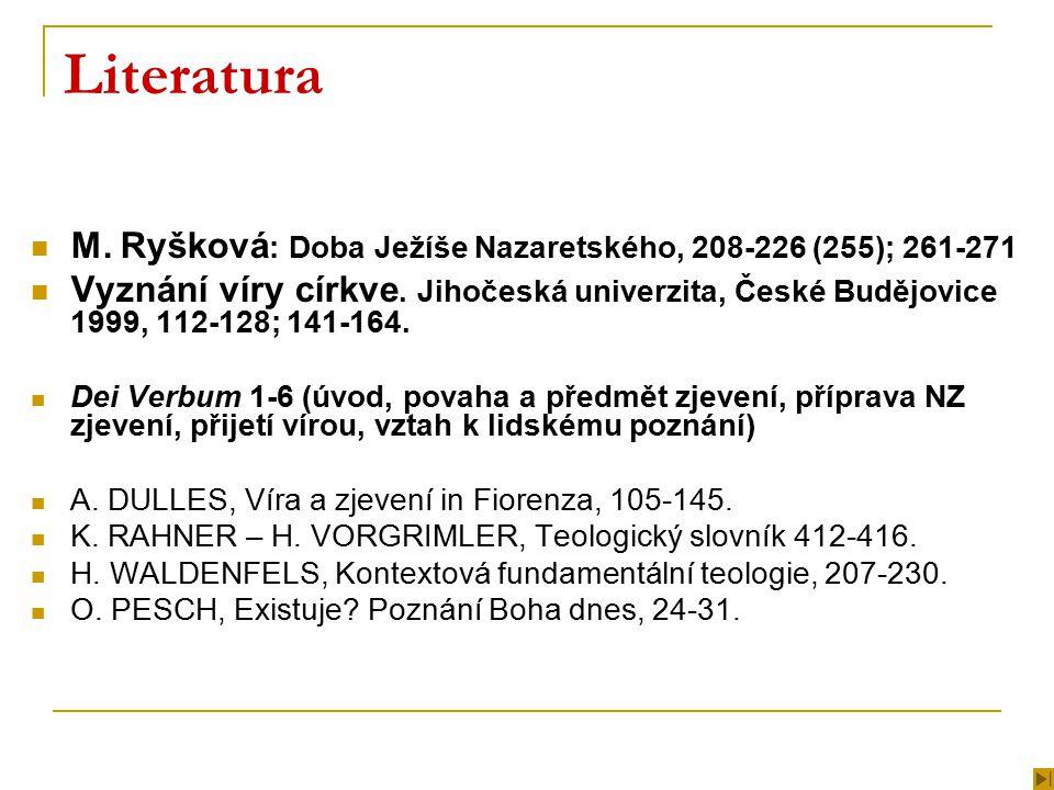 Literatura M. Ryšková : Doba Ježíše Nazaretského, 208-226 (255); 261-271 Vyznání víry církve.