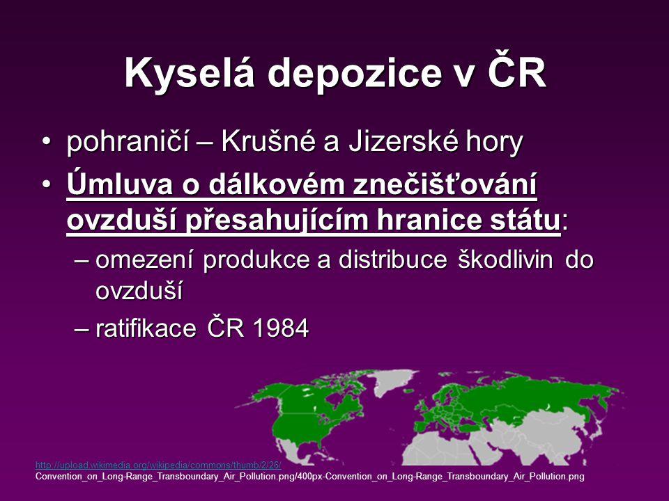 Kyselá depozice v ČR pohraničí – Krušné a Jizerské horypohraničí – Krušné a Jizerské hory Úmluva o dálkovém znečišťování ovzduší přesahujícím hranice