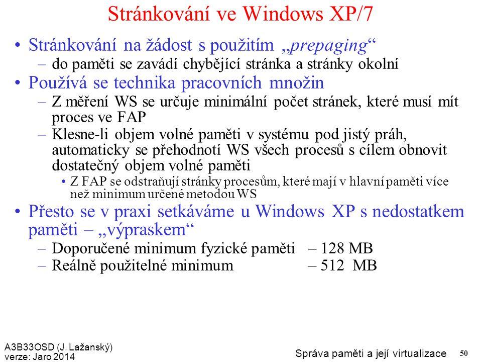 """A3B33OSD (J. Lažanský) verze: Jaro 2014 Správa paměti a její virtualizace 50 Stránkování ve Windows XP/7 Stránkování na žádost s použitím,,prepaging"""""""