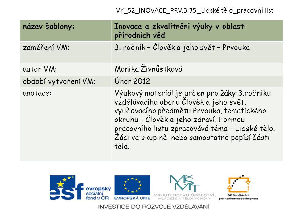 VY_52_INOVACE_PRV.3.35 _Lidské tělo_pracovní list název šablony:Inovace a zkvalitnění výuky v oblasti přírodních věd zaměření VM:3. ročník – Člověk a