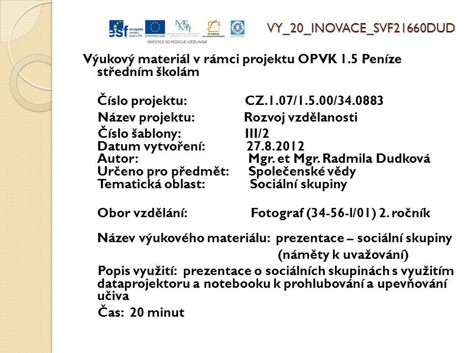 VY_20_INOVACE_SVF21660DUD Výukový materiál v rámci projektu OPVK 1.5 Peníze středním školám Číslo projektu: CZ.1.07/1.5.00/34.0883 Název projektu: Roz