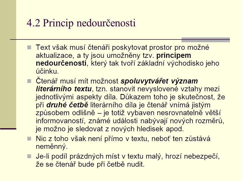 4.2 Princip nedourčenosti Text však musí čtenáři poskytovat prostor pro možné aktualizace, a ty jsou umožněny tzv.