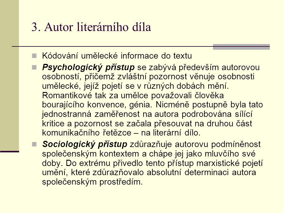 Zastánci teorie oddělení autora od díla tvrdí, že jakmile je dílo napsáno a předáno čtenářům, začíná žít svým autonomním životem, nezávislým na autorovi, který tak nad ním ztrácí jakoukoli moc.