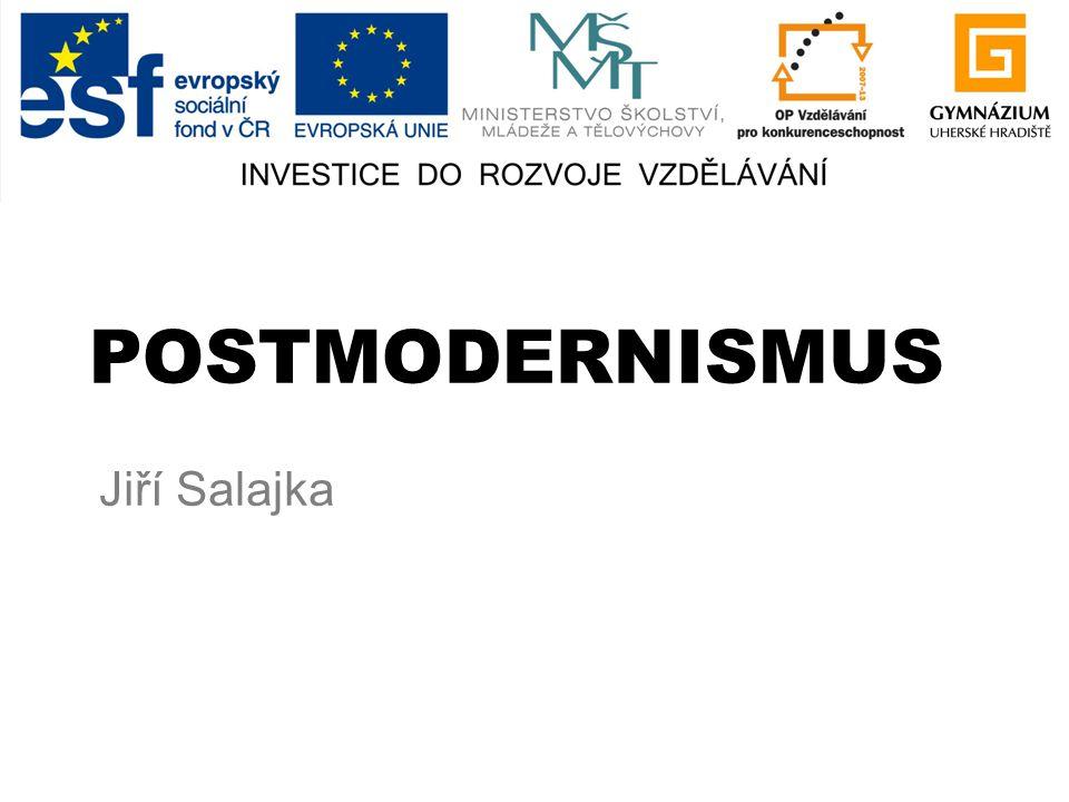POSTMODERNISMUS Jiří Salajka