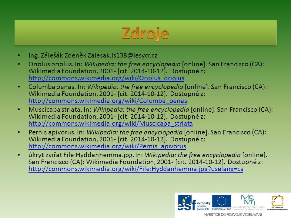 Ing. Zálešák Zdeněk Zalesak.ls138@lesycr.cz Oriolus oriolus. In: Wikipedia: the free encyclopedia [online]. San Francisco (CA): Wikimedia Foundation,