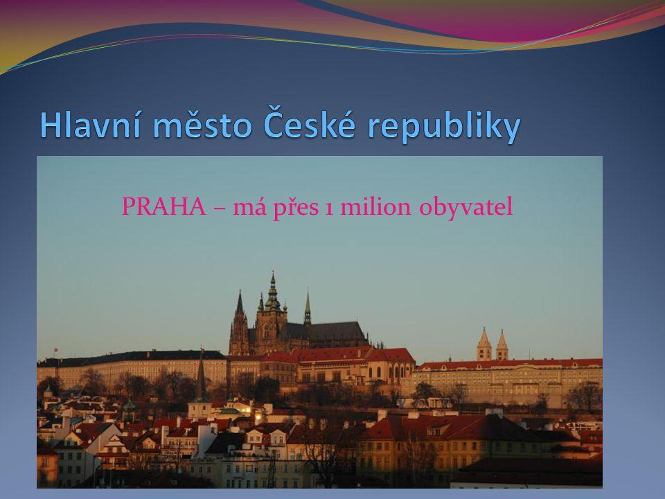 PRAHA – má přes 1 milion obyvatel