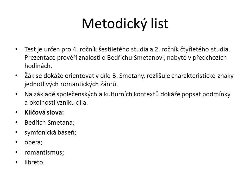 Metodický list Test je určen pro 4.ročník šestiletého studia a 2.