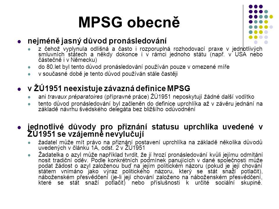 MPSG obecně nejméně jasný důvod pronásledování z čehož vyplynula odlišná a často i rozporuplná rozhodovací praxe v jednotlivých smluvních státech a někdy dokonce i v rámci jednoho státu (např.