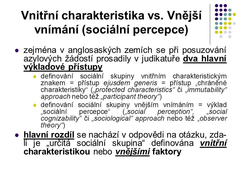 Vnitřní charakteristika vs. Vnější vnímání (sociální percepce) zejména v anglosaských zemích se při posuzování azylových žádostí prosadily v judikatuř