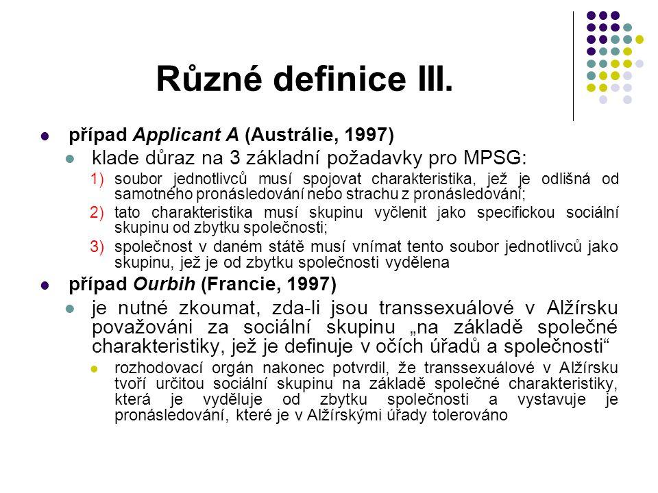 Různé definice III. případ Applicant A (Austrálie, 1997) klade důraz na 3 základní požadavky pro MPSG: 1)soubor jednotlivců musí spojovat charakterist