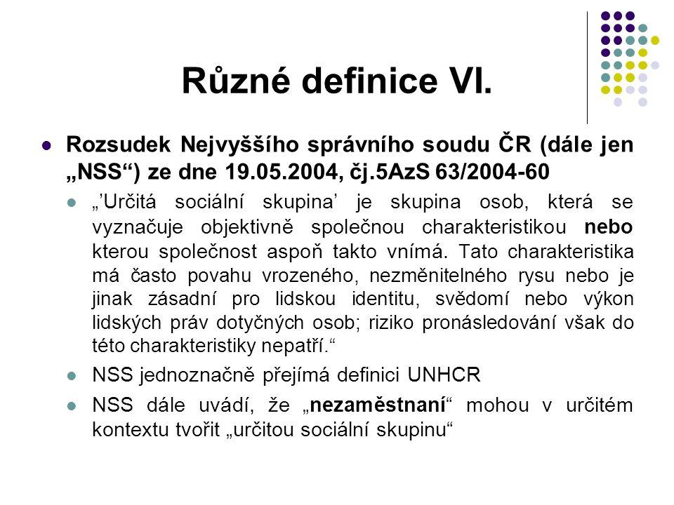 """Různé definice VI. Rozsudek Nejvyššího správního soudu ČR (dále jen """"NSS"""") ze dne 19.05.2004, čj.5AzS 63/2004-60 """"'Určitá sociální skupina' je skupina"""