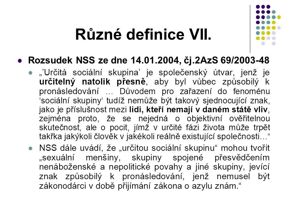 """Různé definice VII. Rozsudek NSS ze dne 14.01.2004, čj.2AzS 69/2003-48 """"'Určitá sociální skupina' je společenský útvar, jenž je určitelný natolik přes"""