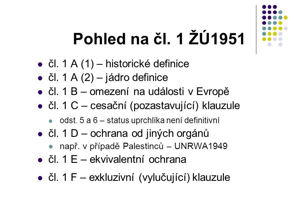 Pohled na čl. 1 ŽÚ1951 čl. 1 A (1) – historické definice čl. 1 A (2) – jádro definice čl. 1 B – omezení na události v Evropě čl. 1 C – cesační (pozast