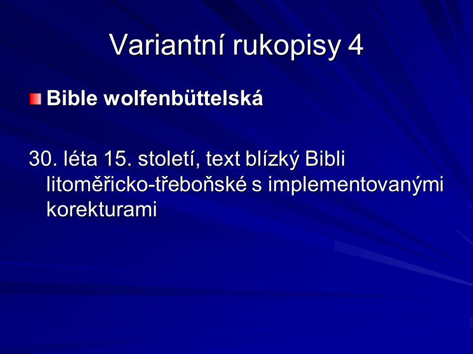Variantní rukopisy 4 Bible wolfenbüttelská 30. léta 15.