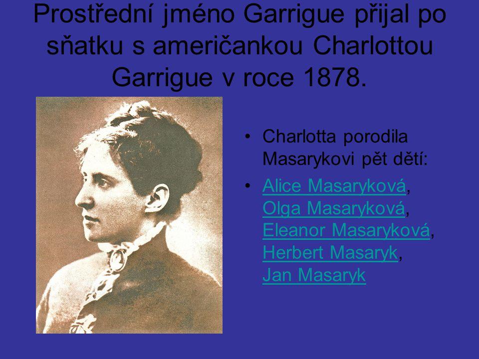 Prostřední jméno Garrigue přijal po sňatku s američankou Charlottou Garrigue v roce 1878. Charlotta porodila Masarykovi pět dětí: Alice Masaryková, Ol
