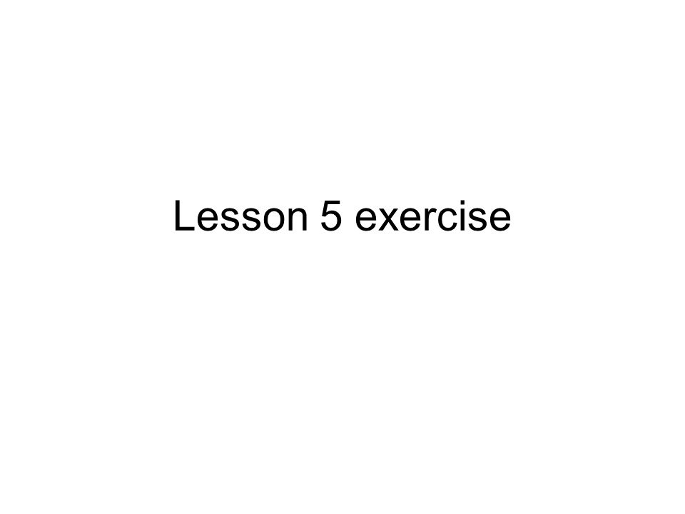 Lesson 5 exercise