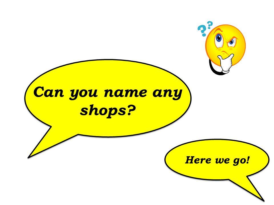 Shops 2 3 4 5 7 8 6 1 9 florist clothes shop sports shop café jeweller´s electronics supermarket/hypermarket bookshop pet shop .