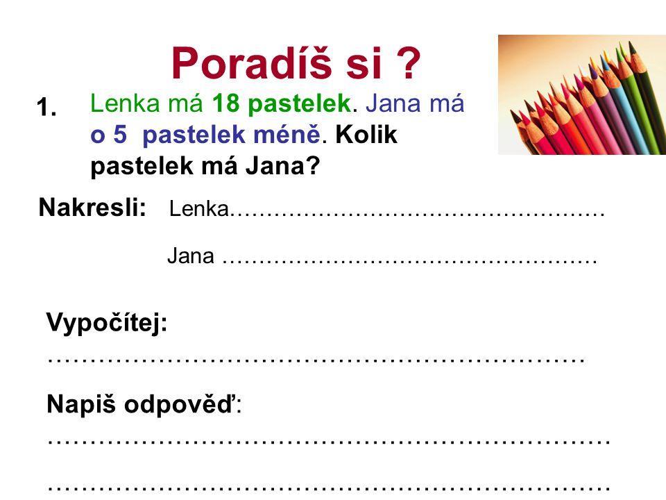 Poradíš si .Lenka má 18 pastelek. Jana má o 5 pastelek méně.