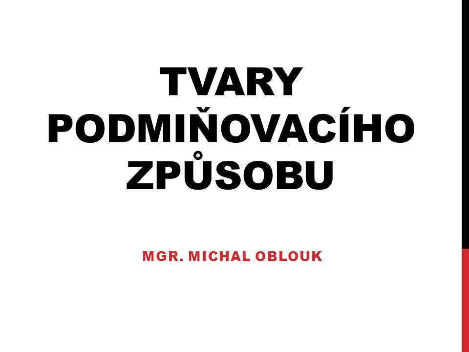 TVARY PODMIŇOVACÍHO ZPŮSOBU MGR. MICHAL OBLOUK