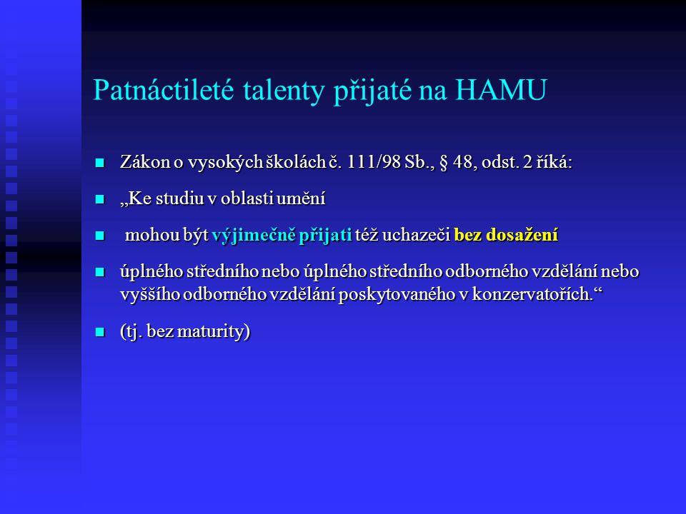 Patnáctileté talenty přijaté na HAMU Zákon o vysokých školách č.