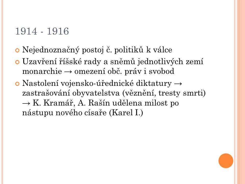 1914 - 1916 Nejednoznačný postoj č.