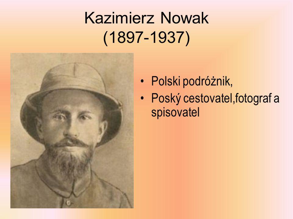 Kazimierz Nowak (1897-1937) Polski podróżnik, Poský cestovatel,fotograf a spisovatel
