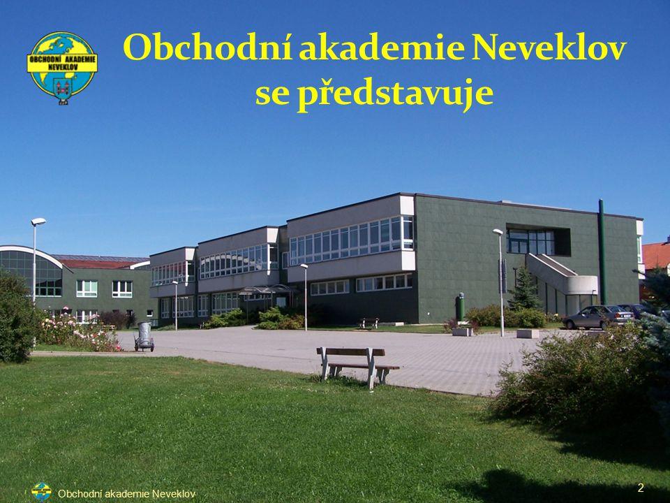Obchodní akademie Neveklov se představuje 2 Obchodní akademie Neveklov