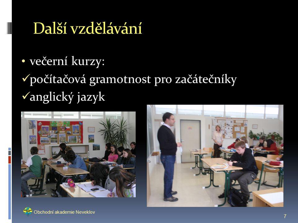 Další vzdělávání večerní kurzy: počítačová gramotnost pro začátečníky anglický jazyk 7 Obchodní akademie Neveklov