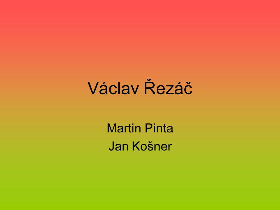Václav Řezáč Martin Pinta Jan Košner