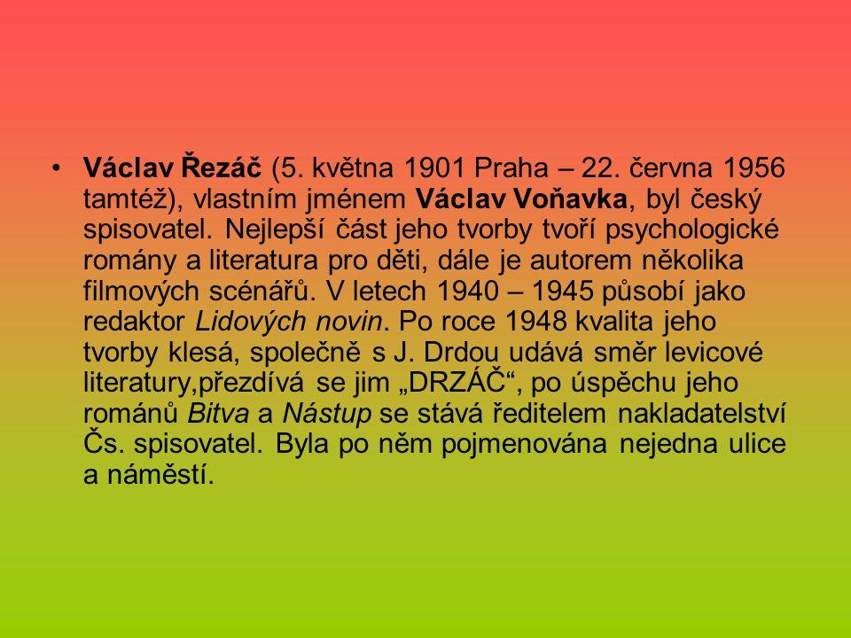 Václav Řezáč (5. května 1901 Praha – 22. června 1956 tamtéž), vlastním jménem Václav Voňavka, byl český spisovatel. Nejlepší část jeho tvorby tvoří ps