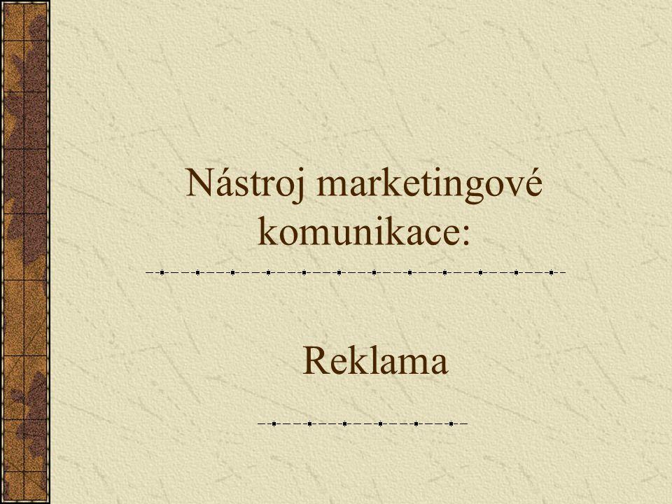 Nástroj marketingové komunikace: Reklama